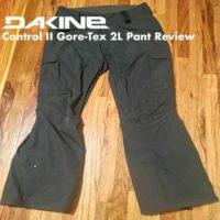 Dakine Control II Gore-Tex 2L Pant Review